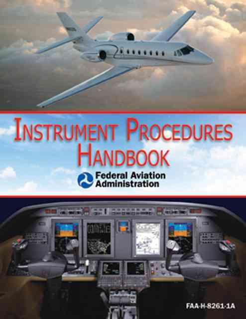 Instrument Procedures Handbook By Federal Aviation Administration (COR)